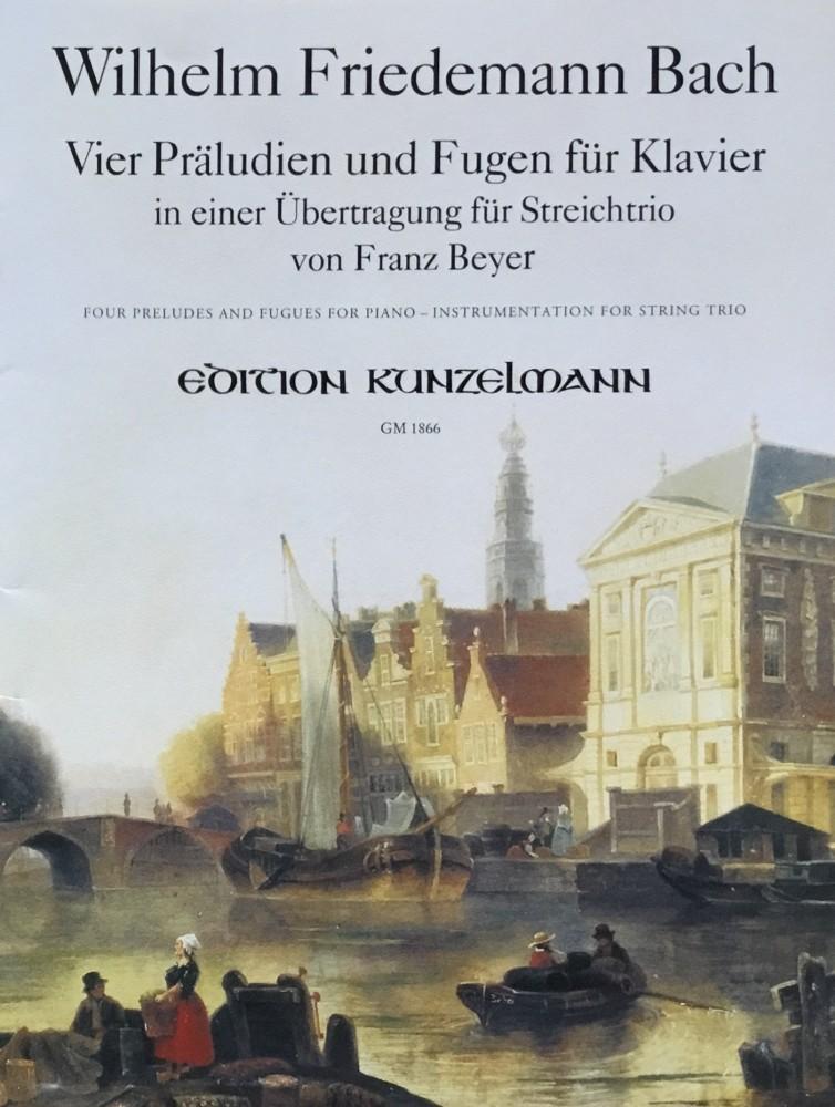 Vier Präludien und Fugen (c/a/d/B), arrangiert für Violine, Bratsche und Violoncello