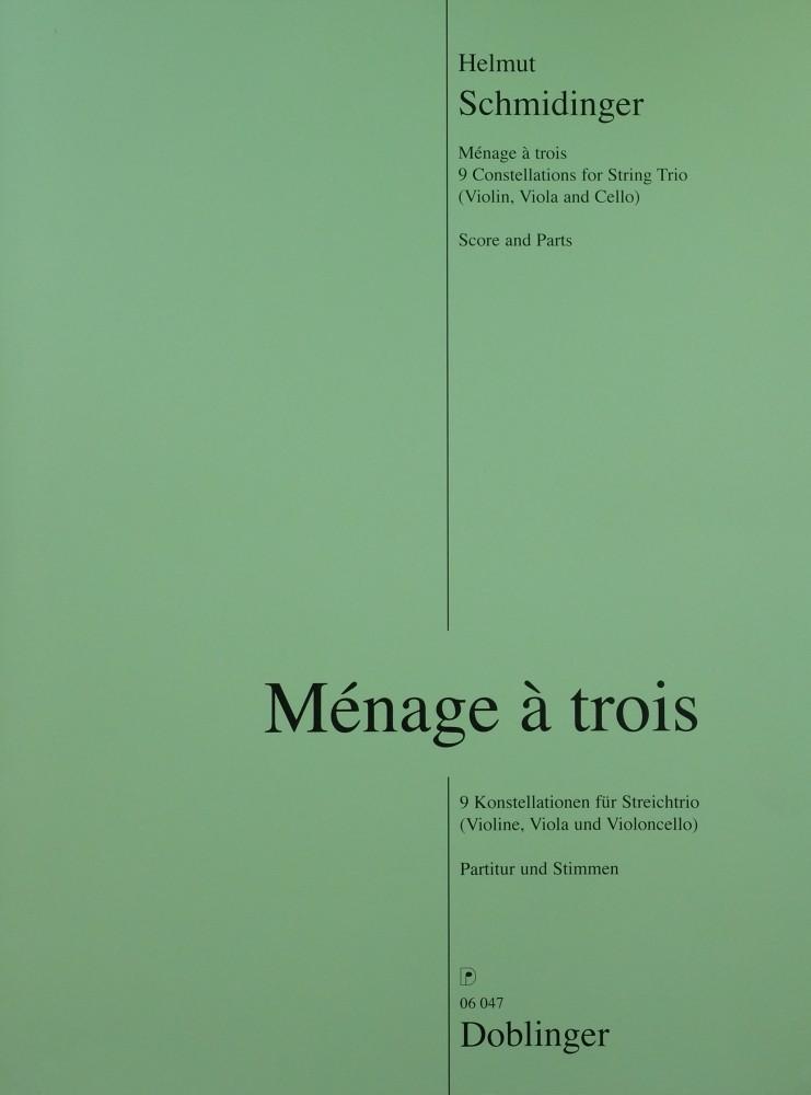 Ménage à trois. 9 Konstellationen für Streichtrio, für Violine, Bratsche und Violoncello